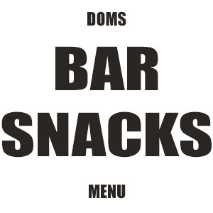 Click Here to View Doms Pier 1 Bar Snack Menu